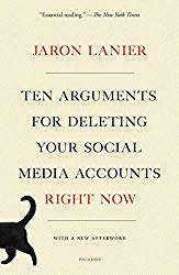 """Ten Arguments for Deleting Your Social Media Accounts Right Now"" by Jaron Lanier"