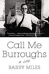 """Call Me Burroughs: A Life"" by Barry Miles"
