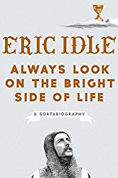 """Always Look on the Bright Side of Life"" by Eric Idle"
