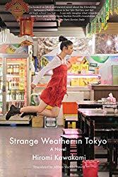 """Strange Weather in Tokyo"" by Hiromi Kawakami"