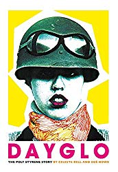 """Dayglo: The Poly Styrene Story"" by Celeste Bell and Zoe Howe"