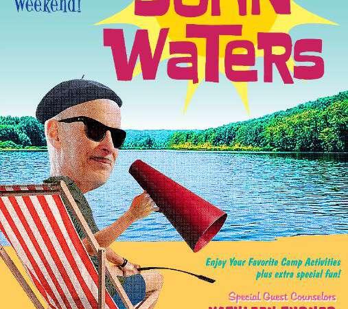 Camp John Waters 2020 Kent, CT Friday, September 11, 2020 05:30 PM - Monday, September 14, 2020 03:00 PM