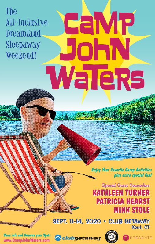 Camp John Waters 2020 Kent, CT Friday, September 11, 2020 05:30 PM - Monday, September 14, 2020 03:00 PM