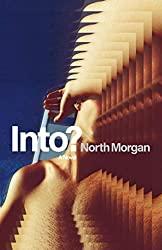 """""""Into?"""" by North Morgan"""