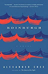 """Edinburgh"" by Alexander Chee"