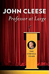 """Professor at Large - The Cornell Years"" by John Cleese"