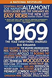 """1969: The Year Everything Changed"" by Rob Kirkpatrick"