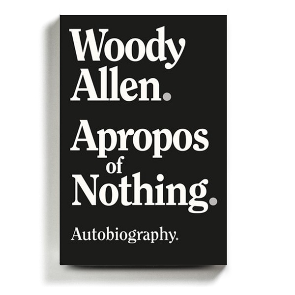 """Apropos of Nothing"" by Woody Allen"