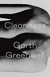 """Cleanness"" by Garth Greenwell"