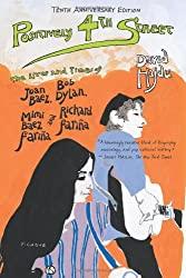 """Positively 4th Street: The Lives and Times of Joan Baez, Bob Dylan, Mimi Baez Fariña, and Richard Fariña"" by David Hajdu"