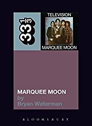"""""""Marquee Moon"""" by Bryan Waterman"""