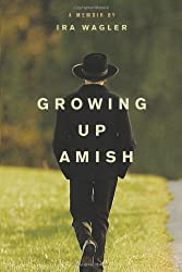 """""""Growing Up Amish"""" by Ira Wagler"""